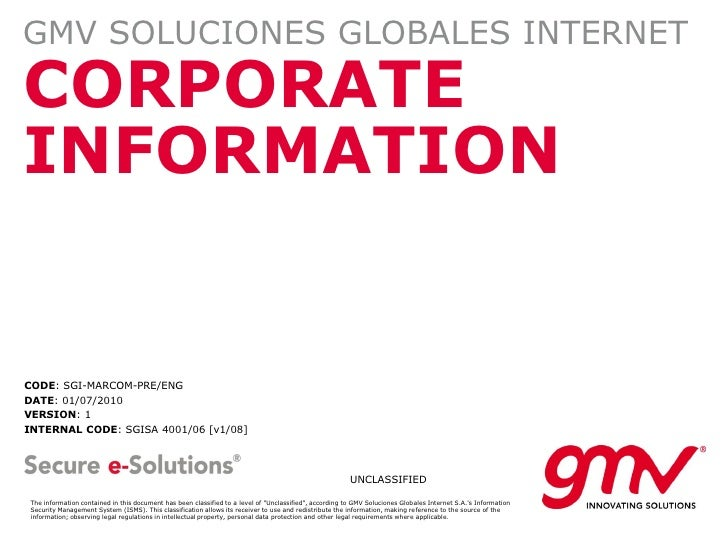 GMV SOLUCIONES GLOBALES INTERNET CORPORATE INFORMATION   CODE: SGI-MARCOM-PRE/ENG DATE: 01/07/2010 VERSION: 1 INTERNAL COD...