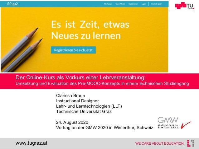 1 WE CARE ABOUT EDUCATION Der Online-Kurs als Vorkurs einer Lehrveranstaltung: Umsetzung und Evaluation des Pre-MOOC-Konze...