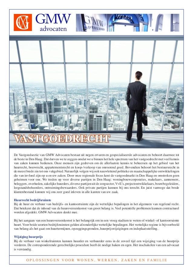 VASTGOEDRECHT De Vastgoedsectie van GMW Advocaten bestaat uit negen ervaren en gespecialiseerde advocaten en behoort daarm...
