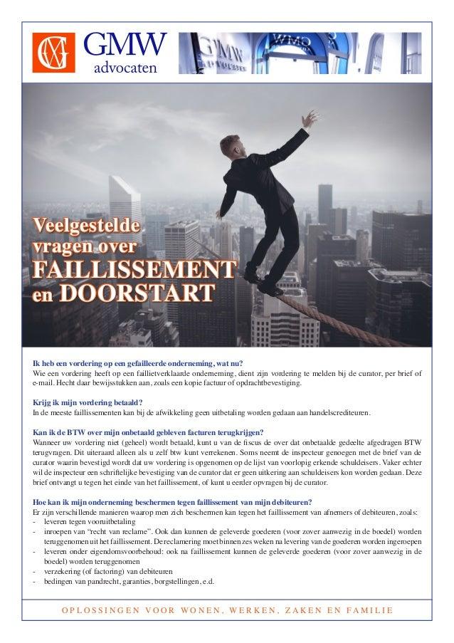 Veelgestelde vragen over  FAILLISSEMENT en DOORSTART Ik heb een vordering op een gefailleerde onderneming, wat nu? Wie een...
