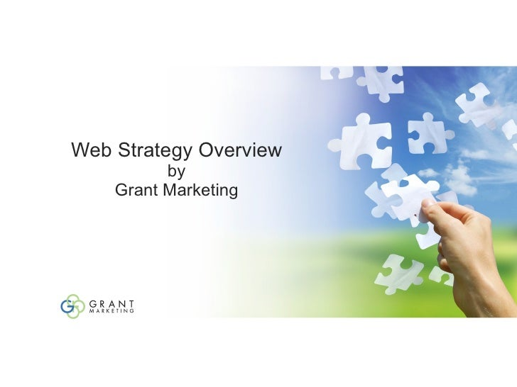 Web Strategy Overview by Grant Marketing