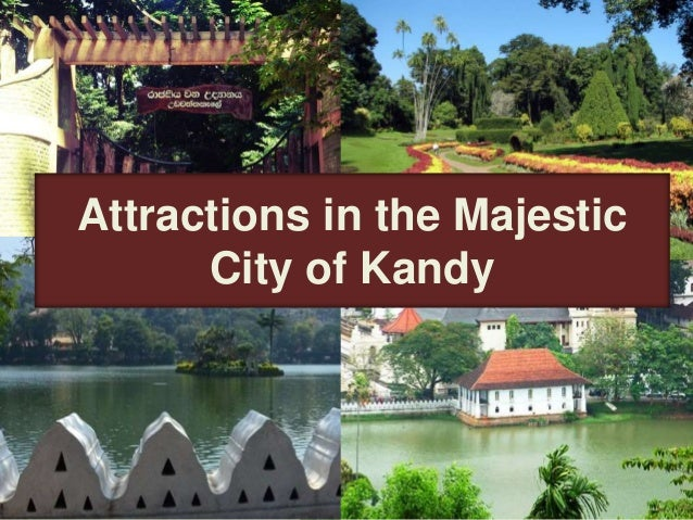 Attractions in the Majestic City of Kandy
