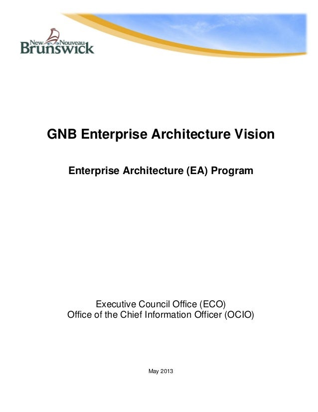 GNB Enterprise Architecture Vision Enterprise Architecture (EA) Program Executive Council Office (ECO) Office of the Chief...