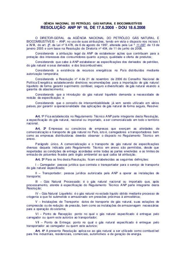 GÊNCIA NACIONAL DO PETRÓLEO, GÁS NATURAL E BIOCOMBUSTÍVEIS RESOLUÇÃO ANP Nº 16, DE 17.6.2008 - DOU 18.6.2008 O DIRETOR-GER...