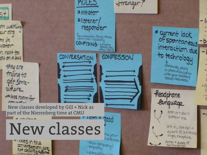 New classes developed by Gill + Nick aspart of the Nierenberg time at CMU New classes
