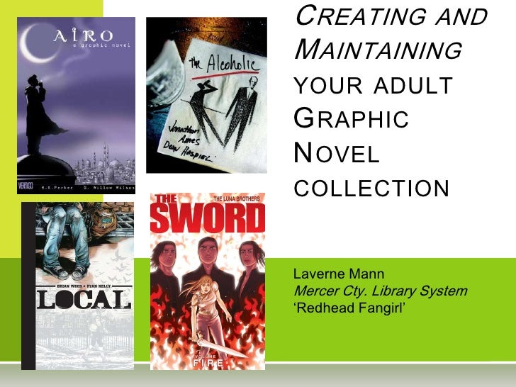 Creating and Maintaining your adult Graphic Novel collection<br />Laverne MannMercer Cty. Library System'Redhead Fangirl'<...