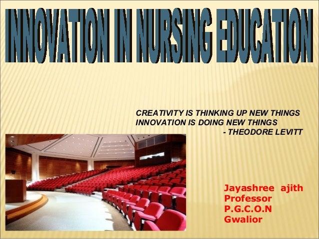 CREATIVITY IS THINKING UP NEW THINGS INNOVATION IS DOING NEW THINGS - THEODORE LEVITT  Jayashree ajith Professor P.G.C.O.N...