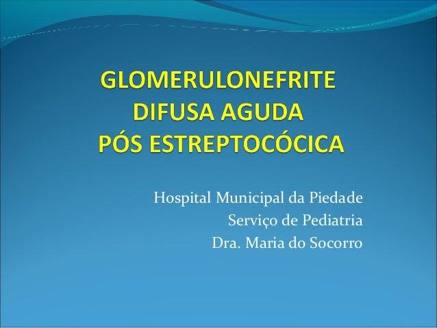 Hospital Municipal da Piedade Serviço de Pediatria Dra. Maria do Socorro