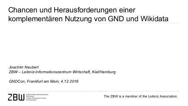 The ZBW is a member of the Leibniz Association. Chancen und Herausforderungen einer komplementären Nutzung von GND und Wik...