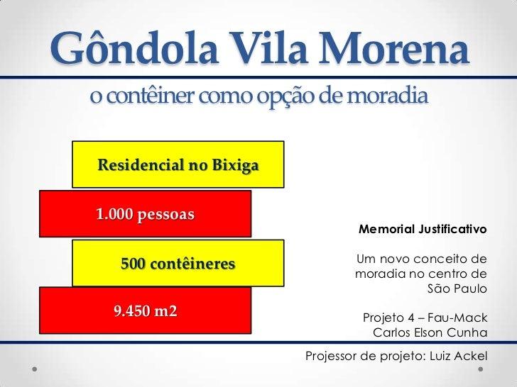 Gôndola Vila Morena o contêiner como opção de moradia  Residencial no Bixiga  1.000 pessoas                               ...