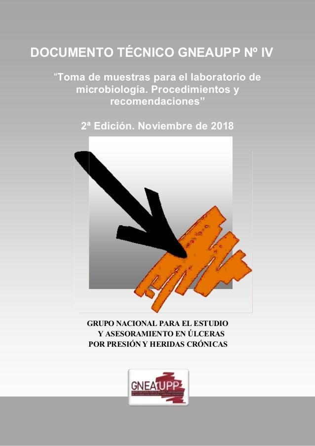 """1 Toma de muestras para el laboratorio de microbiología Procedimientos y recomendaciones DOCUMENTO TÉCNICO GNEAUPP Nº IV """"..."""