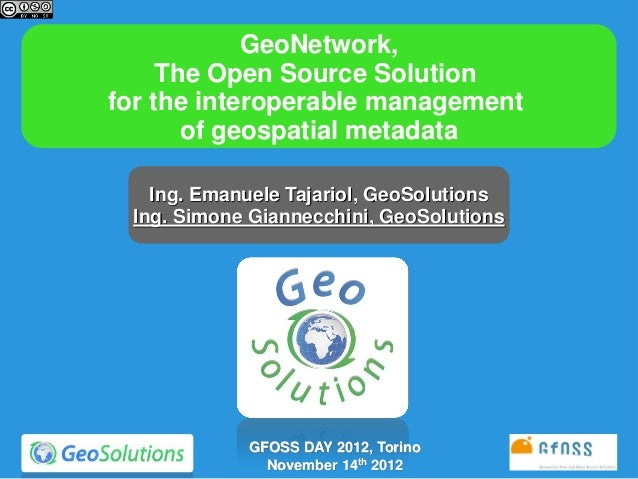 GeoNetwork,     The Open Source Solutionfor the interoperable management       of geospatial metadata   Ing. Emanuele Taja...