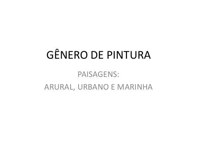 GÊNERO DE PINTURA PAISAGENS: ARURAL, URBANO E MARINHA