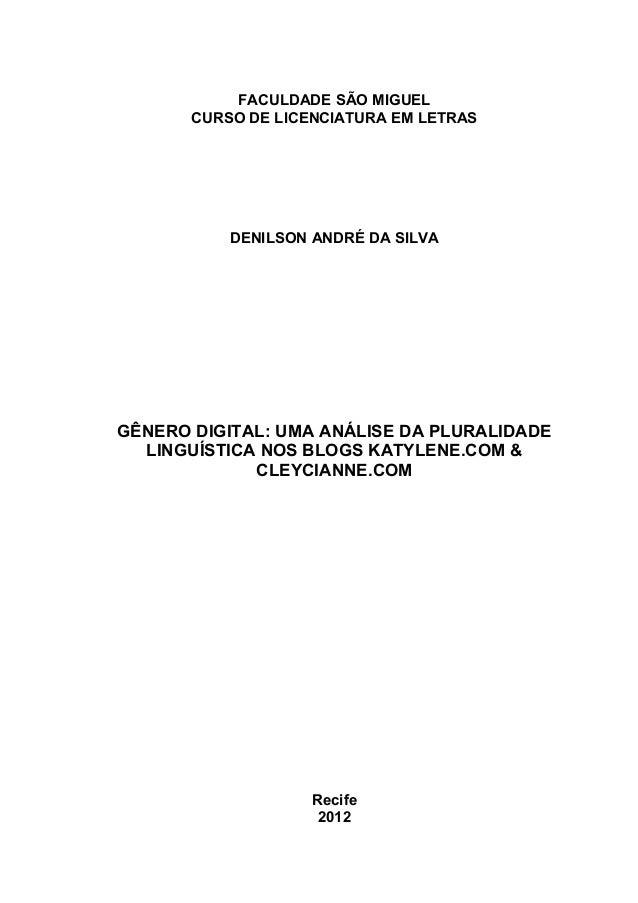 FACULDADE SÃO MIGUEL CURSO DE LICENCIATURA EM LETRAS DENILSON ANDRÉ DA SILVA GÊNERO DIGITAL: UMA ANÁLISE DA PLURALIDADE LI...