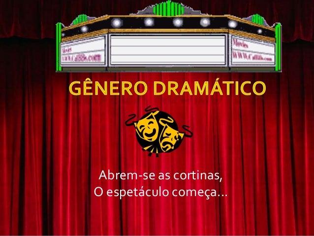 Abrem-se as cortinas,O espetáculo começa...
