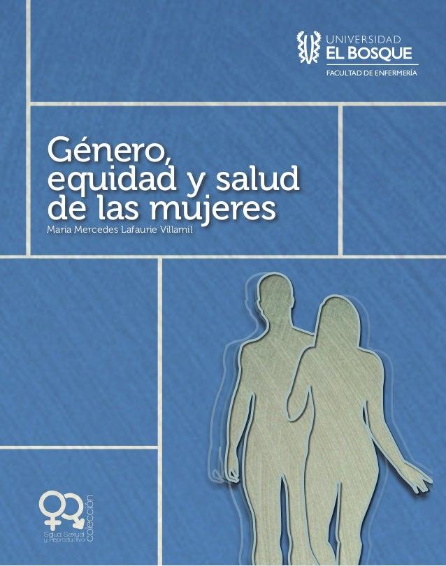 colecciónSalud Sexualy ReproductivaEs innegable la estrecha relación entre el género y las desigualdades en elcampo de la ...