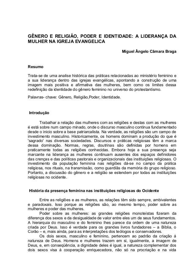 GÊNERO E RELIGIÃO, PODER E IDENTIDADE: A LIDERANÇA DA  MULHER NA IGREJA EVANGELICA  Miguel Ângelo Câmara Braga  Resumo  Tr...
