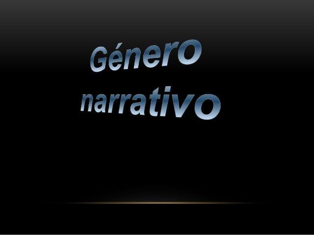 Genero narrativo  • Es en el que el escritor relata sucesos reales  o imaginarios que le han ocurrido o que el  mismo los ...