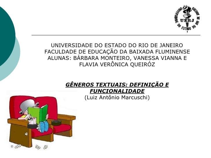 UNIVERSIDADE DO ESTADO DO RIO DE JANEIROFACULDADE DE EDUCAÇÃO DA BAIXADA FLUMINENSEALUNAS: BÁRBARA MONTEIRO, VANESSA V...