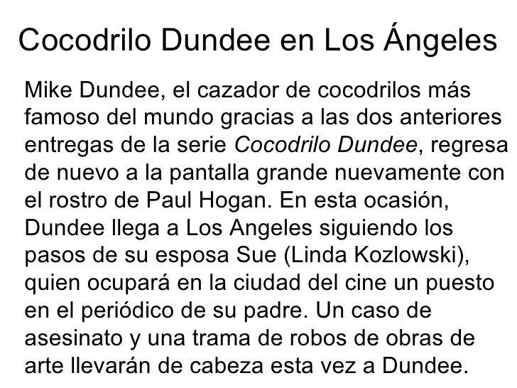 Cocodrilo Dundee en Los Ángeles <ul><li>Mike Dundee, el cazador de cocodrilos más famoso del mundo gracias a las dos anter...