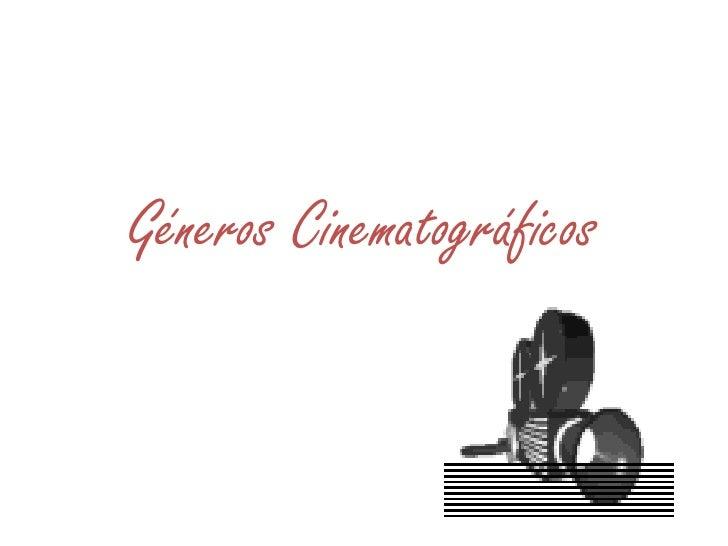 Géneros Cinematográficos <br />