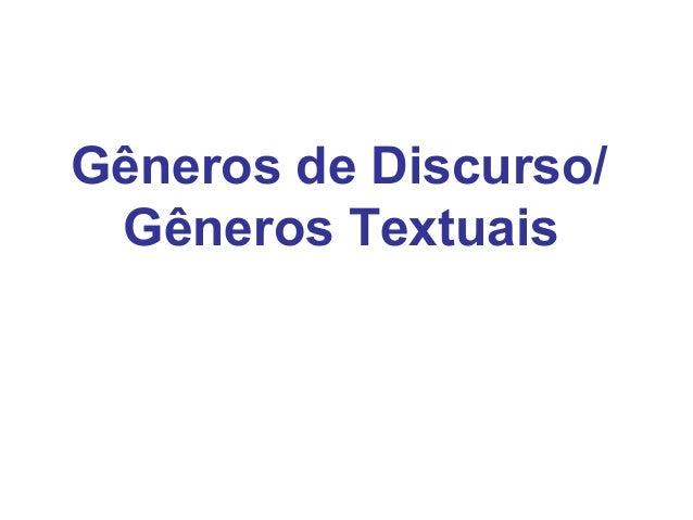 Gêneros de Discurso/ Gêneros Textuais