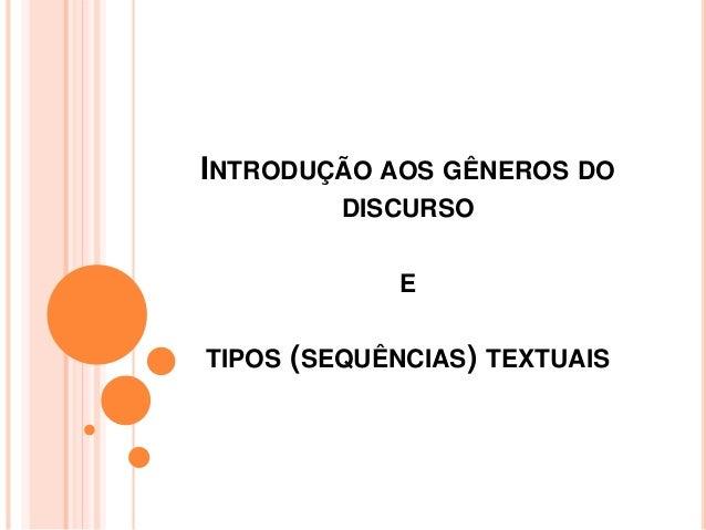 INTRODUÇÃO AOS GÊNEROS DO DISCURSO E TIPOS (SEQUÊNCIAS) TEXTUAIS