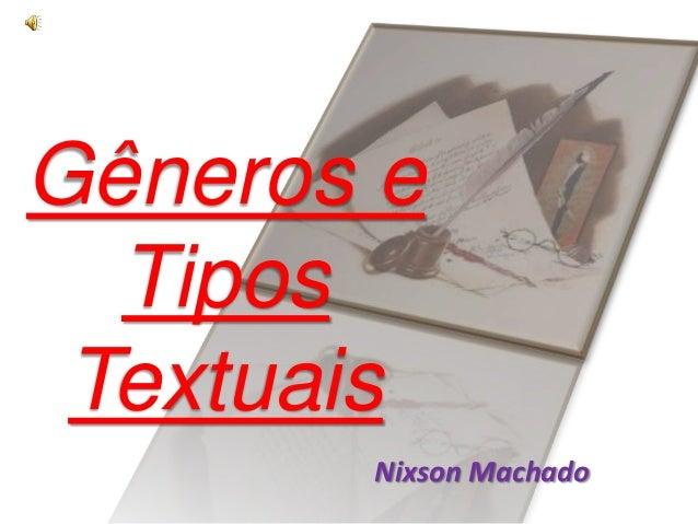 Gêneros e Tipos Textuais Nixson Machado