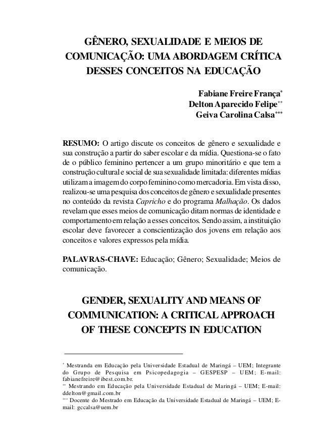 GÊNERO, SEXUALIDADE E MEIOS DE COMUNICAÇÃO: UMA ABORDAGEM CRÍTICA DESSES CONCEITOS NA EDUCAÇÃO Fabiane Freire França* Delt...