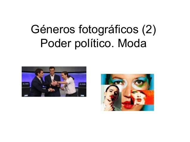 Géneros fotográficos (2) Poder político. Moda