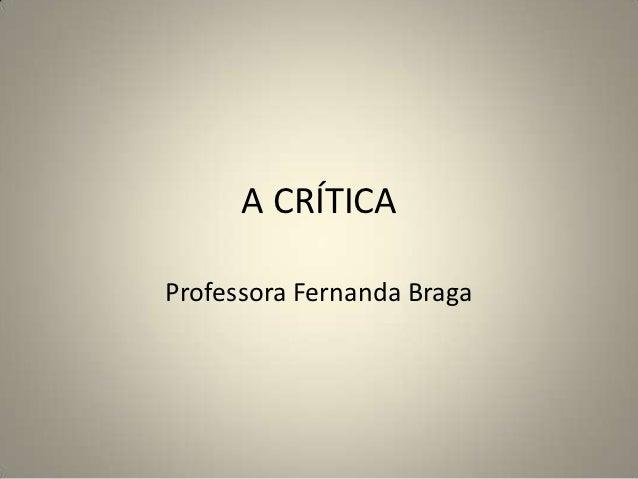 A CRÍTICAProfessora Fernanda Braga