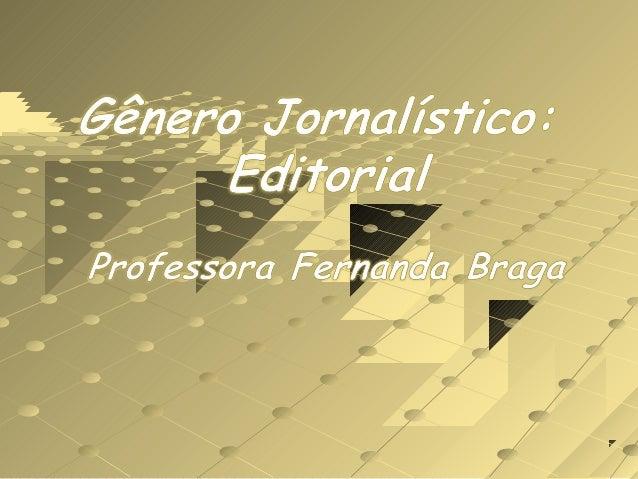 O jornal é um suporte pelo qual circulamvários gêneros - os gêneros jornalísticos.Entre os gêneros que caracterizam o jorn...