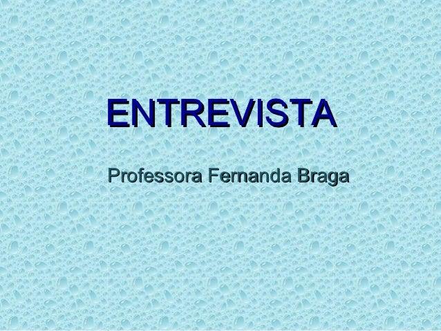 ENTREVISTAProfessora Fernanda Braga