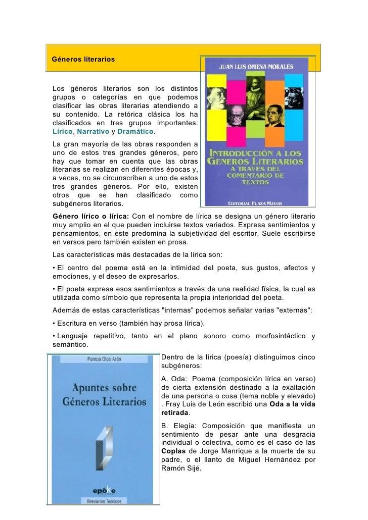 Géneros literarios   Los géneros literarios son los distintos grupos o categorías en que podemos clasificar las obras lite...