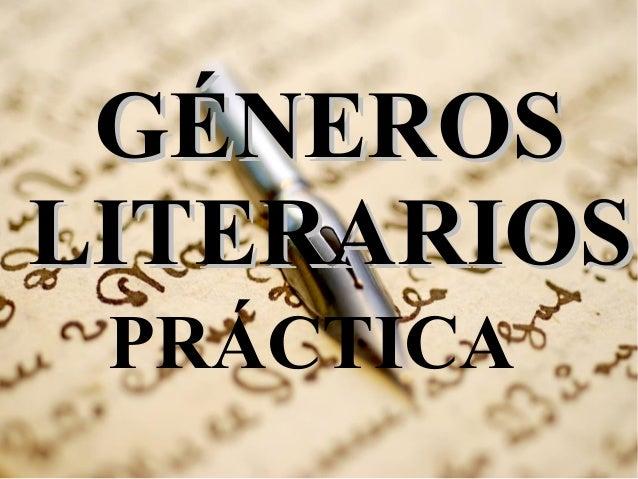 GÉNEROS LITERARIOS PRÁCTICA