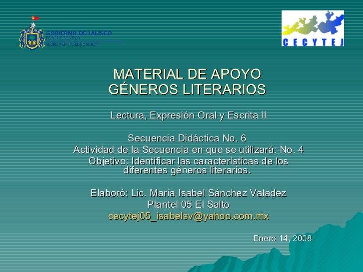 MATERIAL DE APOYO GÉNEROS LITERARIOS Lectura, Expresión Oral y Escrita II Secuencia Didáctica No. 6  Actividad de la Secue...
