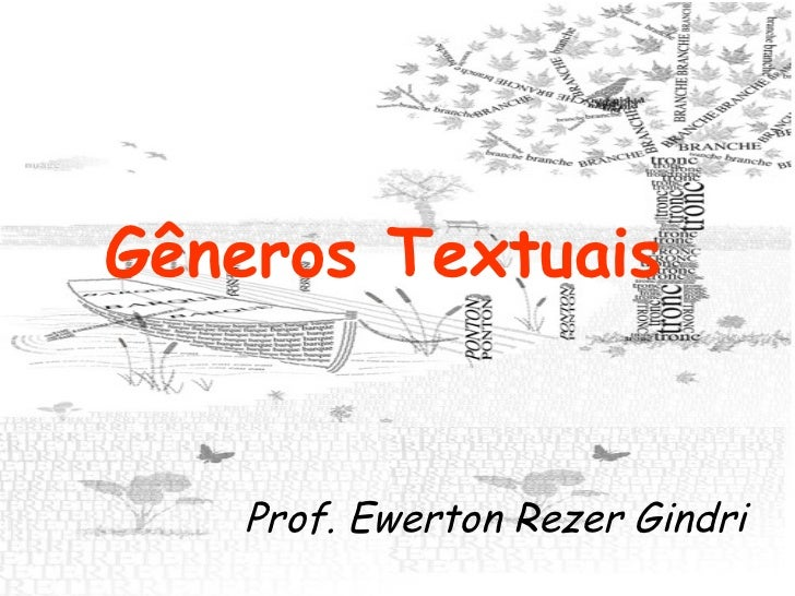 Gêneros Textuais  Prof. Ewerton Rezer Gindri