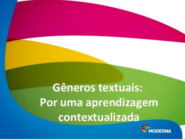 Gêneros textuais:  Por uma aprendizagem  contextualizada