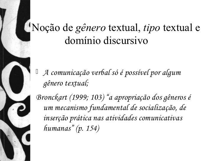 2.4. Noção de gênero textual, tipo textual e           domínio discursivo        A comunicação verbal só é possível por a...