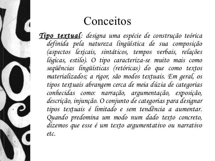 ConceitosTipo textual: designa uma espécie de construção teórica  definida pela natureza lingüística de sua composição  (a...