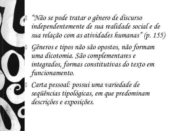 """ """"Não se pode tratar o gênero de discurso  independentemente de sua realidade social e de  sua relação com as atividades ..."""