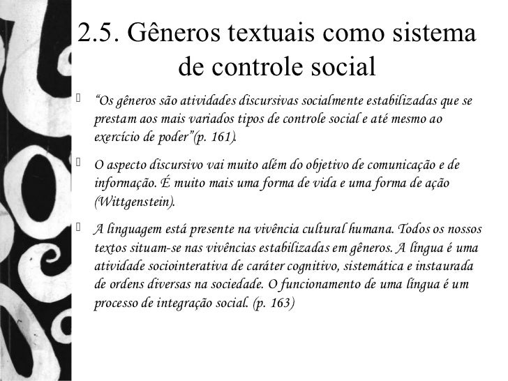 """2.5. Gêneros textuais como sistema        de controle social   """"Os gêneros são atividades discursivas socialmente estabil..."""