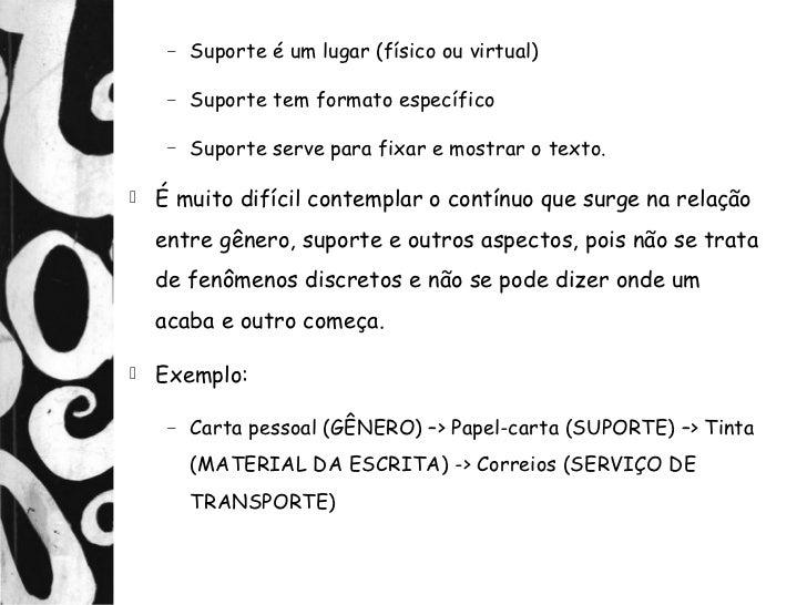 −   Suporte é um lugar (físico ou virtual)     −   Suporte tem formato específico     −   Suporte serve para fixar e mostr...