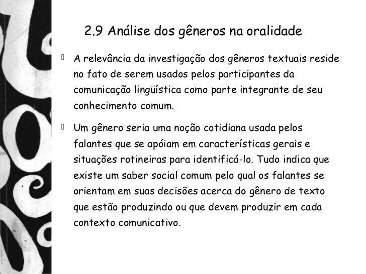 2.9 Análise dos gêneros na oralidade   A relevância da investigação dos gêneros textuais reside    no fato de serem usado...