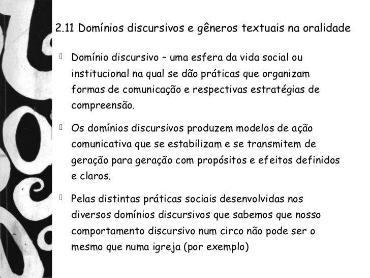 2.11 Domínios discursivos e gêneros textuais na oralidade   Domínio discursivo – uma esfera da vida social ou    instituc...