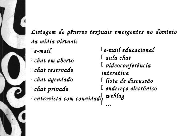 Listagem de gêneros textuais emergentes no domínioda mídia virtual:  e-mail                  e-mail educacional         ...