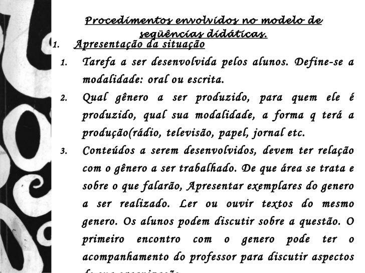 Procedimentos envolvidos no modelo de                 seqüências didáticas.1.      Apresentação da situação     1.  Tarefa...