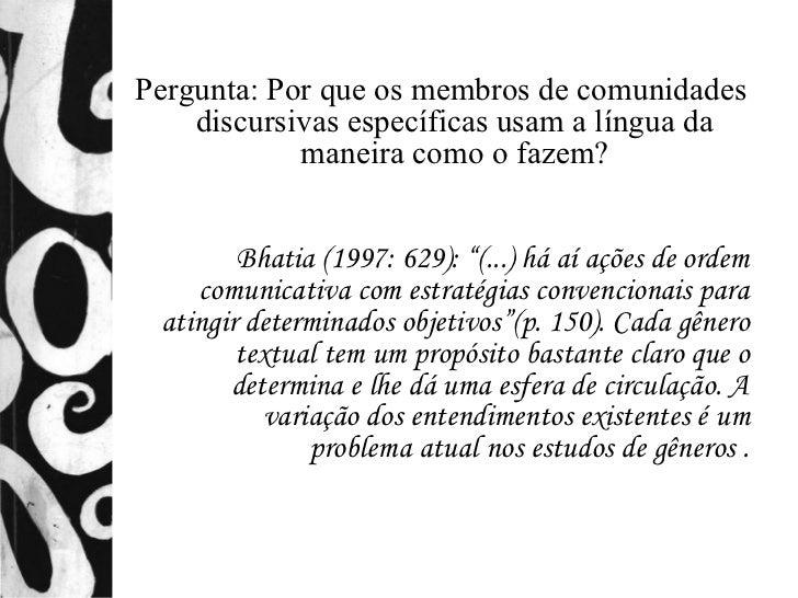 Pergunta: Por que os membros de comunidades    discursivas específicas usam a língua da            maneira como o fazem?  ...