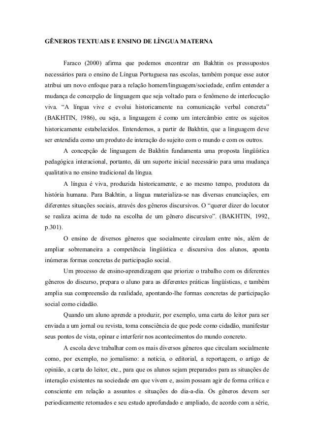 GÊNEROS TEXTUAIS E ENSINO DE LÍNGUA MATERNA          Faraco (2000) afirma que podemos encontrar em Bakhtin os pressupostos...