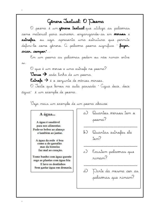 ' ' Gênero Textual: O Poema O poema é um gênero textual que utiliza as palavras como material para escrever, organizando-a...